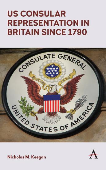 US Consular Representation in Britain since 1790 PDF