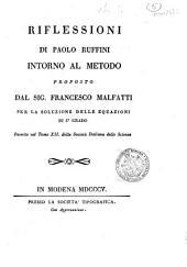 Riflessioni di Paolo Ruffini intorno al metodo proposto dal sig. Francesco Malfatti per la soluzione delle equazioni di 5. grado inserite nel tomo 12. della Società Italiana delle Scienze