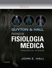 Guyton E Hall Tratado De Fisiologia Médica: Edição 13