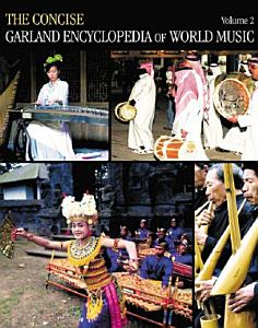The Concise Garland Encyclopedia of World Music Book