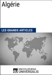 Algérie (Les Grands Articles d'Universalis): Géographie, économie, histoire et politique