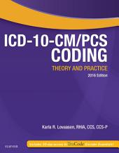 ICD-10-CM/PCS Coding: Theory and Practice, 2016 Edition - E-Book