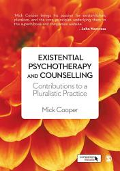 Existential Psychotherapy And Counselling Book PDF