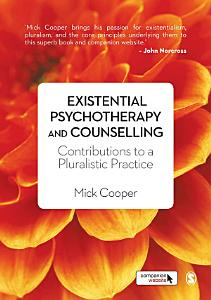 Existential Psychotherapy and Counselling Book