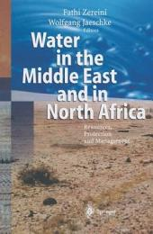 Water in the Middle East and in North Africa: Resources, Protection and Management