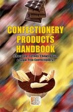 Confectionery Products Handbook (Chocolate, Toffees, Chewing Gum & Sugar Free Confectionery)