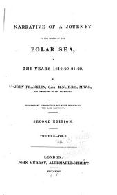 Narrative of a Journey to the Shores of the Polar Sea in the Years 1819-20-21-22: Volume 1