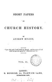 Short papers on Church history: Volume 2