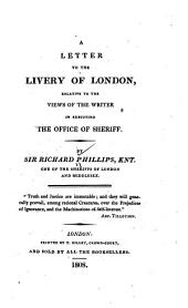 A Letter to the Livery of London: Relative to the Views of the Writer in Executing the Office of Sheriff