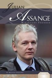 Julian Assange: Wiki Leaks Founder