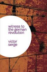 Witness To The German Revolution PDF