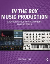 In the Box Music Production  Advanced Tools and Techniques for Pro Tools PDF