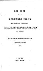 Berichte über die Verhandlungen der Königlich Sächsischen Gesellschaft der Wissenschaften zu Leipzig: Philologisch-Historische Classe