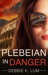 Plebeian In Danger