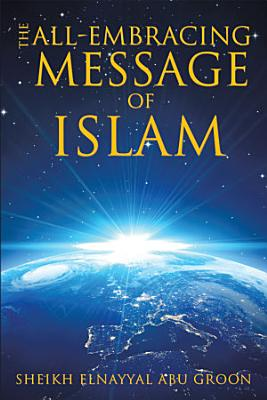 The All Embracing Message of Islam PDF