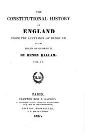 The Constitutional History of England from the Accession of Henry VII to the Death of George II: Volume 4