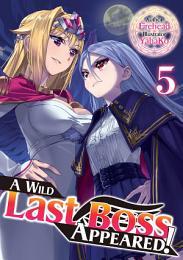 A Wild Last Boss Appeared! Volume 5