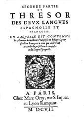 Tesoro de las dos lenguas francesa y espanola: auquel est contenue l'explication de toutes les deux respectivement l'une par l'autre ...