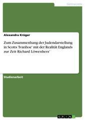 Zum Zusammenhang der Judendarstellung in Scotts 'Ivanhoe' mit der Realität Englands zur Zeit Richard Löwenherz'
