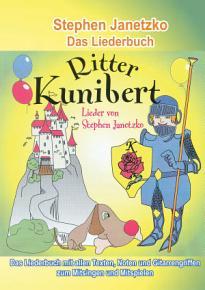 Ritter Kunibert   20 fr  hliche Kinderlieder f  rs ganze Jahr PDF