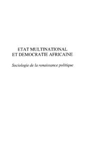 ÉTAT MULTINATIONAL ET DÉMOCRATIE AFRICAINE: Sociologie de la renaissance politique