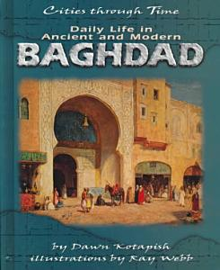 Daily Life in Ancient and Modern Baghdad PDF