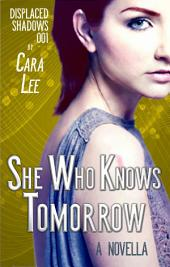 She Who Knows Tomorrow: a novella