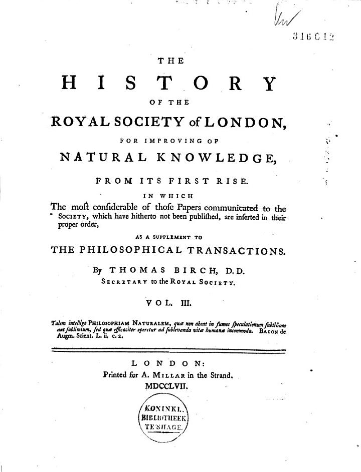 The History of the Royal Society of London, for Improving of Natural Knowledge from Its First Rise ... As a Supplement to the Philosophical Transactions