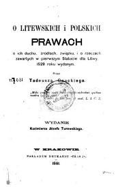 O litewskich i polskich prawach, o ich duchu, źródłach, związku, i o rzeczach zawartych w pierwszym Statucie dla Litwy, 1529 roku wydanym: Tom 1