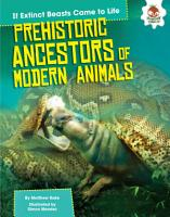 Prehistoric Ancestors of Modern Animals PDF
