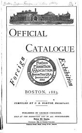 Official Catalogue Foreign Exhibition, Boston, 1883