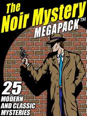 The Noir Mystery MEGAPACK ®: 25 Modern and Classic Mysteries