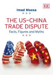 The US-China Trade Dispute: Facts, Figures and Myths