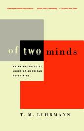Of Two Minds: An Anthropologist Looks at American Psychiatry