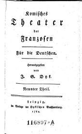 Komisches Theater der Franzosen. Für die Deutschen: Band 9