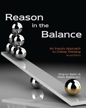 Reason in the Balance: An Inquiry Approach to Critical Thinking, Edition 2