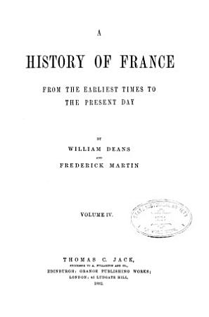 A History of France from the Earliest Times to the Present Day PDF
