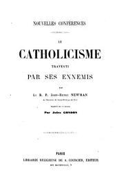 Le catholicisme travesti par ses ennemis