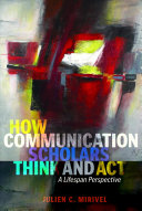 How Communication Scholars Think and Act Book