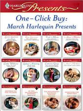 One-Click Buy: March Harlequin Presents: The Italian Billionaire's Pregnant Bride\The Spaniard's Pregnancy Proposal\The Sheikh's Convenient Virgin\Bedded for the Italian's Pleasure\Taken by Her Greek Boss\From Waif to His Wife