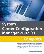 System Center Configuration Manager 2007 R3 Complete, 1st ed.