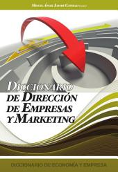 Diccionario de Direccion de Empresas y Marketing: Volumen 8