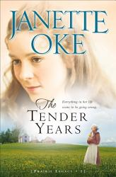 The Tender Years Prairie Legacy Book 1  Book PDF