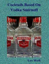 Cocktails Based On Vodka Smirnoff