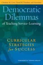 Democratic Dilemmas of Teaching Service Learning PDF