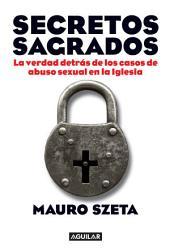 Secretos sagrados: La verdad detrás de los casos de abuso sexual en la Iglesia