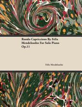 Rondo Capriccioso By Felix Mendelssohn For Solo Piano Op.11