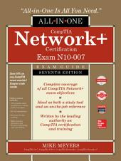 CompTIA Network+ Certification All-in-One Exam Guide, Seventh Edition (Exam N10-007): Edition 7