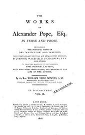 The Works of Alexander Pope, Esq., in Verse and Prose: Containing the Principal Notes of Drs. Warburton and Warton : in Ten Volumes, Volume 9