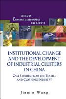 Institutional Change and the Development of Industrial Clusters in China PDF
